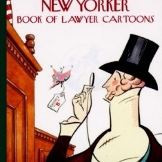 The New Yorker Book of Lawyer Cartoons - Carte in engleza