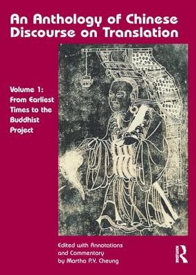 An Anthology of Chinese Discourse on Translation (Version 1): From Earliest Times to the Buddhist Project foto mare