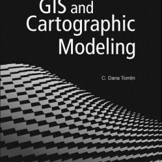 GIS and Cartographic Modeling - Carte in engleza