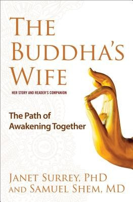 The Buddha's Wife: The Path of Awakening Together foto mare