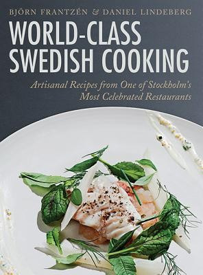 World-Class Swedish Cooking: Artisanal Recipes from One of Stockholm's Most Celebrated Restaurants foto