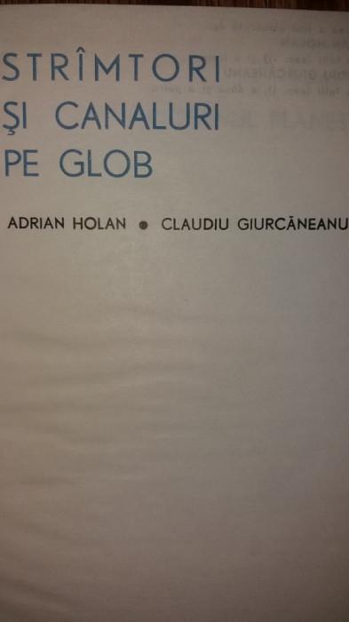 ADRIAN HOLAN - CLAUDIU GIURCANEANU - STRAMTORI SI CANALURI PE GLOB foto mare
