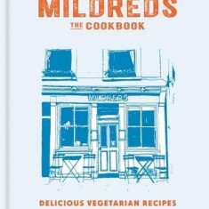 Mildreds: The Vegetarian Cookbook - Carte in engleza