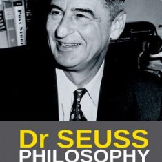Dr Seuss Philosophy: Witty Quotes by Dr Seuss