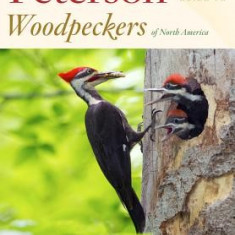 Peterson Reference Guide to Woodpeckers of North America - Carte in engleza