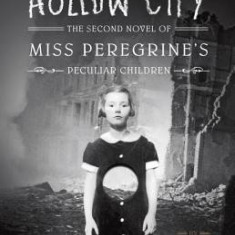 Hollow City: The Second Novel of Miss Peregrine's Peculiar Children - Carte in engleza
