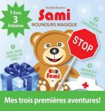 Sami Nounours Magique: Mes Trois Premieres Aventures! (Edition En Couleurs)