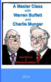 A Master Class with Warren Buffett and Charlie Munger