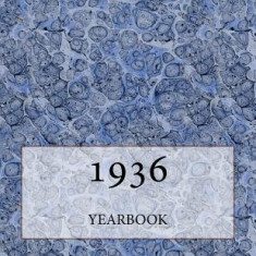 The 1936 Yearbook: Interesting Facts and Figures from 1936 - Great Original Birthday Gift Idea! - Carte in engleza