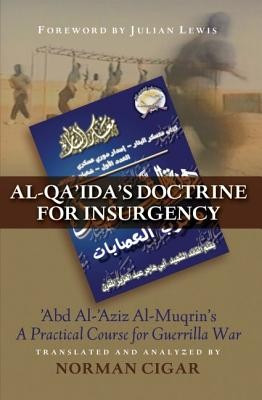 Al-Qa'ida's Doctrine for Insurgency: Abd Al-'Aziz Al-Muqrin's a Practical Course for Guerrilla War foto