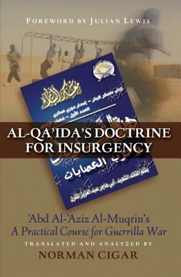 Al-Qa'ida's Doctrine for Insurgency: Abd Al-'Aziz Al-Muqrin's a Practical Course for Guerrilla War foto mare