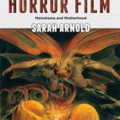 Maternal Horror Film: Melodrama and Motherhood