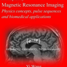 Principles of Magnetic Resonance Imaging: Physics Concepts, Pulse Sequences, & Biomedical Applications - Carte in engleza