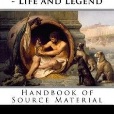 Diogenes of Sinope - Life and Legend, 2nd Edition: Handbook of Source Material - Carte in engleza