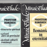 "Mircea Eliade Profetism romanesc vol I si II ed. ""Roza Vînturilor"" 1990 Fr - Filosofie"