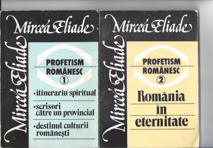 "Mircea Eliade Profetism romanesc vol I si II ed. ""Roza Vînturilor"" 1990 Fr foto mare"
