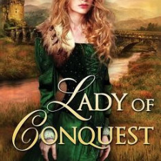 Lady of Conquest: A Medieval Romance - Carte in engleza