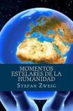 Momentos Estelares de La Humanidad, Stefan Zweig