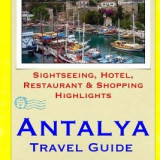 Antalya Travel Guide: Sightseeing, Hotel, Restaurant & Shopping Highlights - Carte in engleza