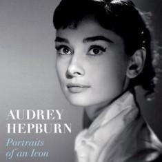 Audrey Hepburn: Portraits of an Icon - Carte in engleza