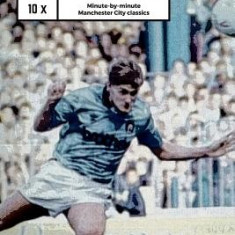 And He's the Left Back Remember!: A Minute by Minute Look at Some of Manchester City's Most Famous Matches. - Carte in engleza