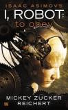 Isaac Asimov's I Robot: To Obey, Isaac Asimov