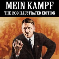Mein Kampf - The 1939 Illustrated Edition - Carte in engleza