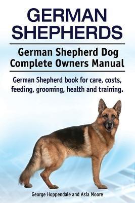 German Shepherds. German Shepherd Dog Complete Owners Manual. German Shepherd Book for Care, Costs, Feeding, Grooming, Health and Training. foto