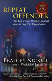 Repeat Offender: Sin City's Most Notorious Criminal and the Cop Who Caught Him