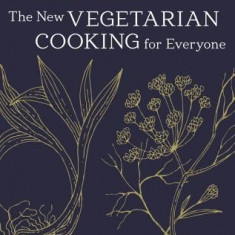 The New Vegetarian Cooking for Everyone - Carte in engleza