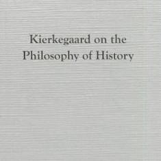 Kierkegaard on the Philosophy of History - Carte in engleza