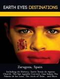 Zaragoza, Spain: Including Its History, Santo Tom S de Aquino Church San Agust N Convent, Casa Solans the Palacio de Los Luna
