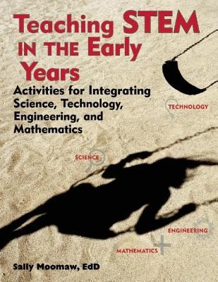 Teaching Stem in the Early Years: Activities for Integrating Science, Technology, Engineering, and Mathematics foto