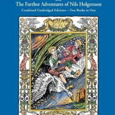 Nils: The Wonderful Adventures of Nils and the Further Adventures of Nils Holgersson: Combined Unabridged Editions-Two Books - Carte in engleza
