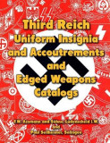 Third Reich Uniform Insignia and Accoutrements and Edged Weapons Catalogs: F.W. Assmann and Sohne, Ludenscheid I.W. and Paul Seilheimer, Solingen