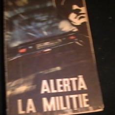 ALERTA LA MILITIE-GH. ALDEA- - Carte politiste