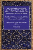 The Subtle Blessings in the Saintly Lives of Abul Al-Abbas Al-Mursi & His Master Abu Al-Hasan Al-Shadhili: Lata'if Al-Minan