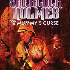Sherlock Holmes and the Mummy's Curse: Book One of Sherlock Holmes: Gentleman Aegis - Carte in engleza