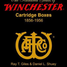100 Years of Winchester Cartridge Boxes, 1856-1956 - Carte in engleza