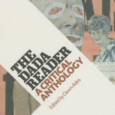 The Dada Reader: A Critical Anthology - Carte in engleza