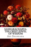 Sankaracharya: The Crest-Jewel of Wisdom