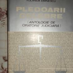 Pledoarii celebre / antologie oratorie juridica 293pag/an1973- Yolanda Eminescu