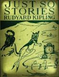 Just So Stories for Little Children (1902) by Rudyard Kipling