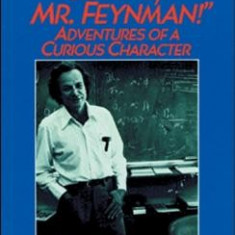 Surely You're Joking, Mr. Feynman: Adventures of a Curious Character - Carte in engleza