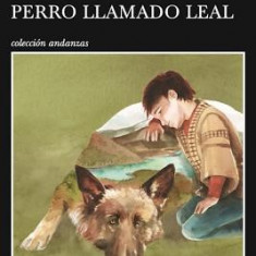 Historia de Un Perro Llamado Leal - Carte in engleza