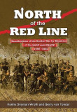 North of the Red Line: Recollections of the Border War by Members of the Sadf and Swatf: 1966 1989