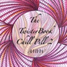 Twister Book Chill Pill 2: Global Doodle Gems Presents Twister Book Chill Pill 2 - Carte in engleza