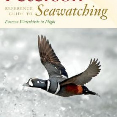 Peterson Reference Guide to Seawatching: Eastern Waterbirds in Flight - Carte in engleza