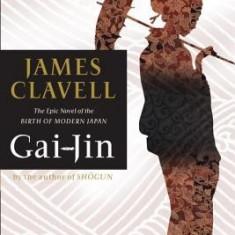 Gai-Jin: The Epic Novel of the Birth of Modern Japan - Carte in engleza