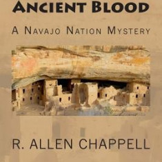 Ancient Blood: A Navajo Nation Mystery - Carte in engleza